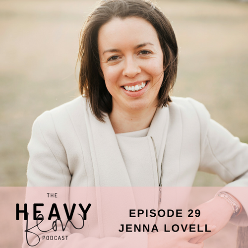 White woman with brown hair in a white coat. Text in a pale pink banner, reads: Heavy Flow Podcast Episode 29 Jenna Lovell