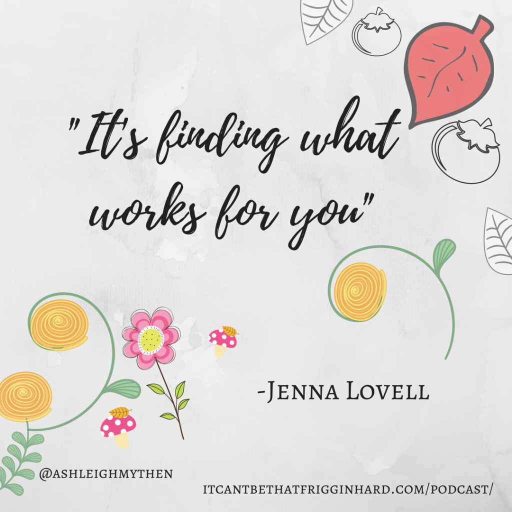 """It's finding what works for you"" - Jenna Lovell. Image for 'It Can't Be That Friggin Hard' podcast"